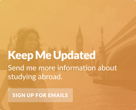 Keep Me Updated  Send me more information about studying abroad. Sign Up For Emails <>